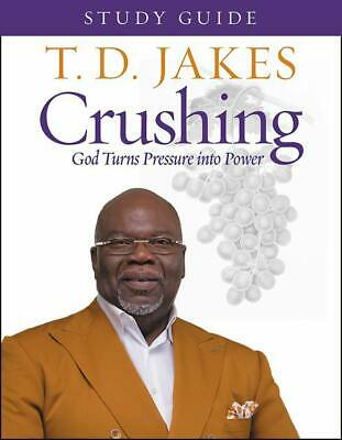 Crushing Study Guide: God Turns Pressure into Power by T. D. Jakes Paperback NEW