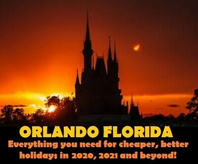 COMPLETE HOLIDAY GUIDE TO ORLANDO 2020/21 VILLAS DISNEY TICKETS ITINERARIES etc