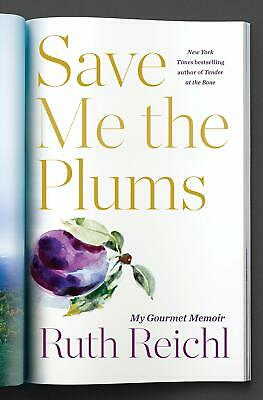 Save Me the Plums My Gourmet Memoir Hardcover by Ruth Reichl Women's Biographies