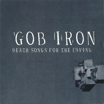 Gob Iron Death Songs For The Living CD New 2019