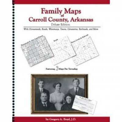 Family Maps of Carroll County, Arkansas Deluxe Edition