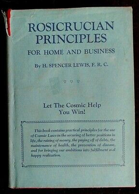 RARE ROSICRUCIAN PRINCIPLES: For The Home And Business by H