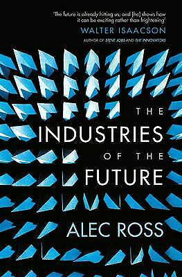 The Industries of the Future, Ross, Alec