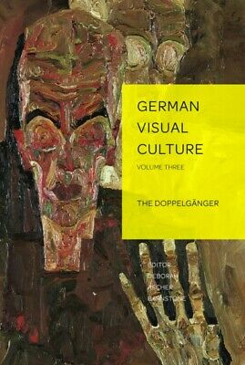 The Doppelgaenger (German Visual Culture) (Hardcover), Barnstone,...
