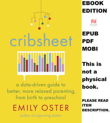 Cribsheet: A Data-Driven Guide to Better, More Relaxed Parenting (Check Photo)