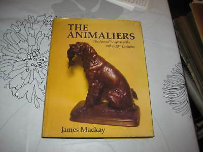 The Animaliers Animal Sculptors 19 20C James Mackay Hardback Book