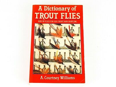 A DICTIONARY OF TROUT FLIES by A Courtney Williams - Sixth Edition Soft Back