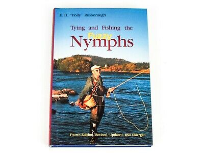 "TYING & FISHING THE FUZZY NYMPHS by E.H. ""Polly"" Rosborough Fourth Edition"