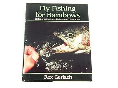 FLY FISHING FOR RAINBOWS by Rex Gerlach