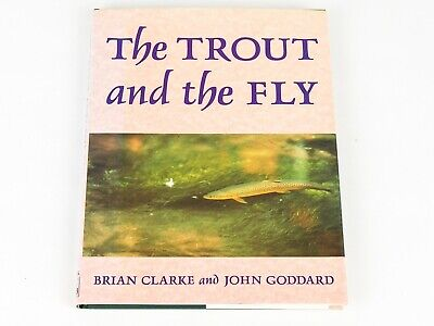 THE TROUT AND THE FLY by Brian Clarke and John Goddard