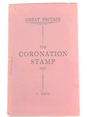 Great Britain: The Coronation Stamp, 1937 (L. Birch - 1937) (ID:36733)