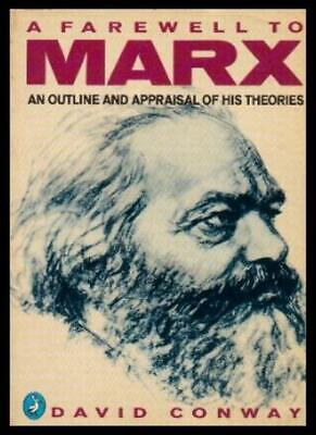 A Farewell to Marx: An Outline and Appraisal of His Theories (Pelican),David Co