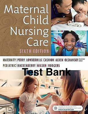 Maternal Child Nursing Care 6th Edition TEST BANK PDF