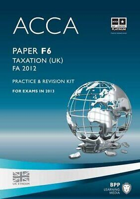 ACCA - F6 Taxation FA2012: Revision Kit,BPP Learning Media