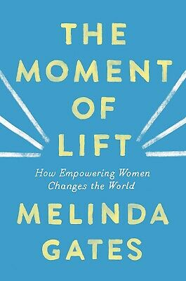 The Moment of Lift How Empowering Women by Melinda Gates Hardcover NEW