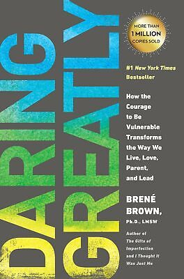 Daring Greatly How the Courage to Be Vulnerable Transforms Paperback Brené Brown