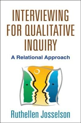 Interviewing for Qualitative Inquiry: A Relational Approach (Pape...