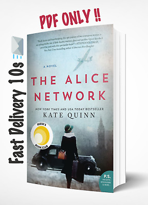 The Alice Network: A Novel by Kate Quinn (EB00K-PDF)