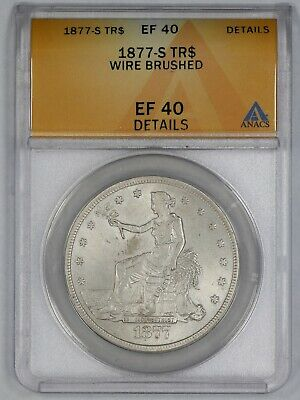1877 S Trade Dollar $1 Anacs Certified Ef 40 Extra Fine Details (334)