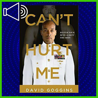 Can't Hurt Me Master Your Mind and Defy the Odds By David Goggins (audio book)