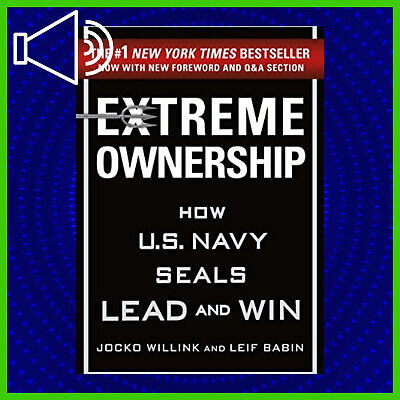 Extreme Ownership: How U.S. Navy SEALs Lead and Win [AUDIO BOOK]
