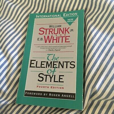 William Strunk Jr. E.b. White. The Elements Of Style. Fourth Edition.