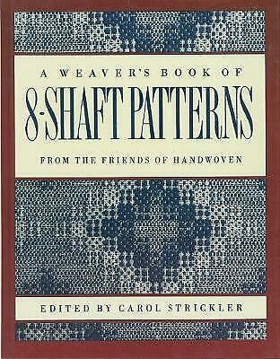 The Weaver's Book of 8-Shaft Patterns, Carol Strickler