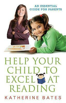 Help Your Child Excel at Reading, Bates, Katherine