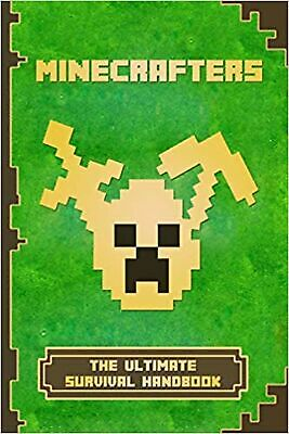 Minecrafters The Ultimate Survival Handbook: Spectacular All-i... Paperback Book