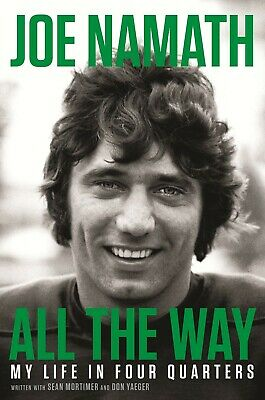 All the Way by Joe Namath  My Life in Four Quarters HARDCOVER FREE SHIPPING  NEW