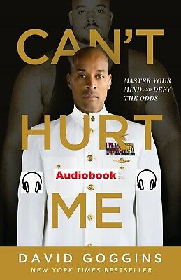 Can't Hurt Me : Master Your Mind and Defy the Odds by David Goggins Audiobook
