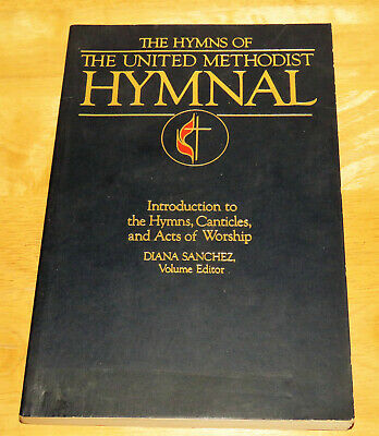 The Hymns of the United Methodist Hymnal Diana Sanchez Volume Editor 1989