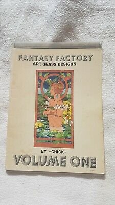 Fantasy Factory Art Glass Designs by Chick Volume One