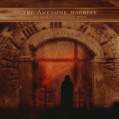 THE AWESOME MACHINE - The Soul Of A Thousand Years - Special Edition 2-CD