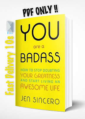 You Are a Badass: How to Stop Doubting... by Jen Sincero (EB00K-PDF)