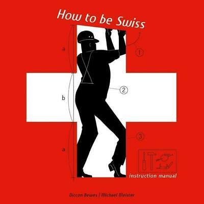 How to be Swiss | Diccon Bewes |  9783038690009