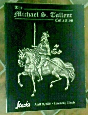 Stack's Michael S. Tallent Collection. April 24, 2008 Auction Catalog SHIPS FREE
