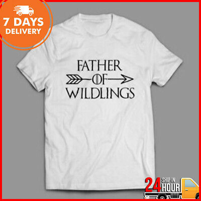 4df92aca Game of Thrones Father Of Wildlings Fathers Day T Shirt Unisex White Shirt  S-6XL