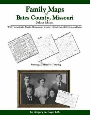 Family Maps of Bates County, Missouri, Deluxe Edition : With Homesteads,...