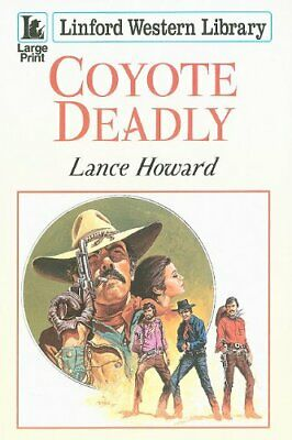 Coyote Deadly (Linford Western Library),Lance Howard