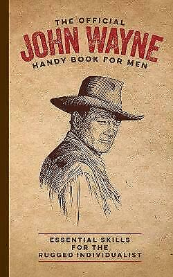 The Official John Wayne Handy Book for Men, Ellis, James