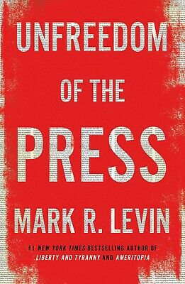 Unfreedom of the Press Hardcover by Mark R. Levin U.S. State & Local History NEW