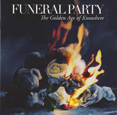 Funeral Party – The Golden Age Of Knowhere
