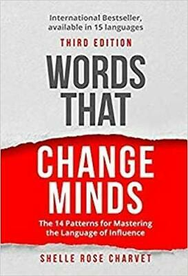 Words That Change Minds: The 14 Patterns for Mastering the Language of Inf eb00k