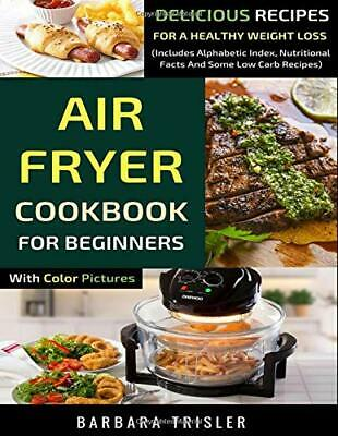 Air Fryer Cookbook For Beginners With Color Pictures: Delicious Recipes Fo eb00k