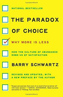 The Paradox of Choice: Why More Is Less, Revised Edition,Barry Schwartz