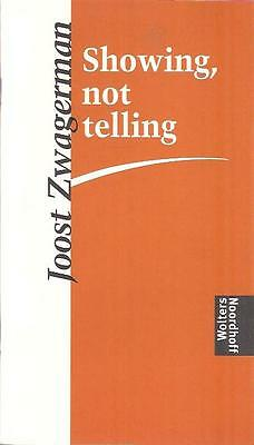 JOOST ZWAGERMAN : showing, not telling