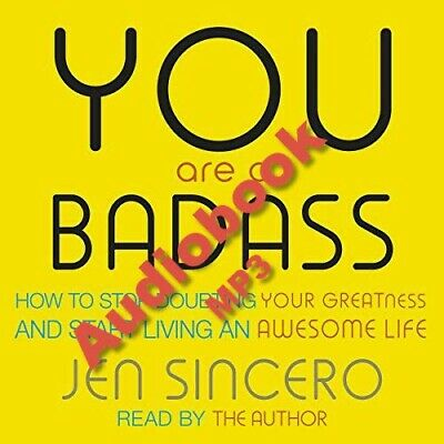 You Are a Badass How to Stop Doubting Your Greatness  by Jen Sincero  Audiobook
