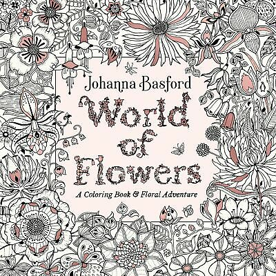 World of Flowers Paperback by Johanna Basford Pop Culture Art Coloring Book