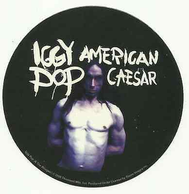 IGGY POP american caesar 2005 RARE circular VINYL STICKER no longer made IMPORT